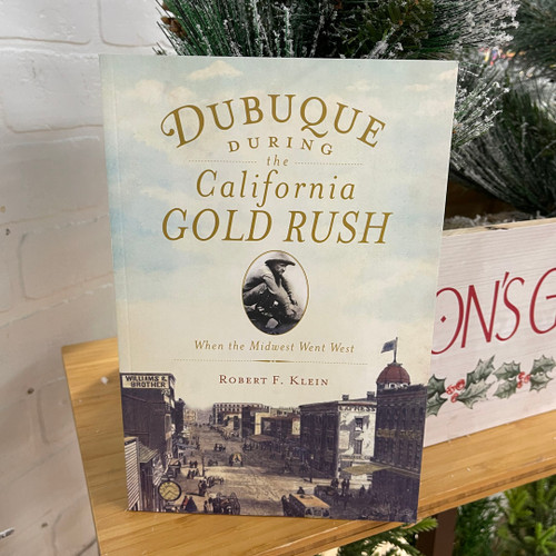 BOOK DUBUQUE DURING THE CALIFORNIA GOLD RUSH