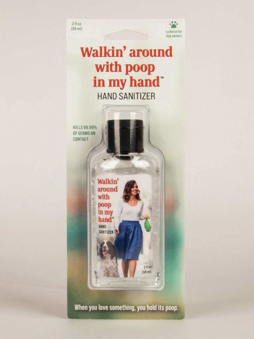 HAND SANITIZER - WALKING AROUND WITH POOP IN MY HAND