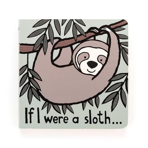 IF I WERE A SLOTH