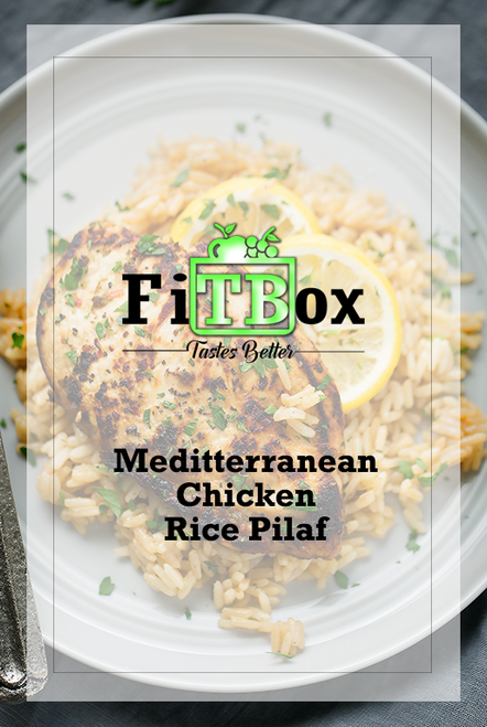Mediterranean Chicken Rice Pilaf w/ Tzatziki Greek Yogurt Sauce and Pickles
