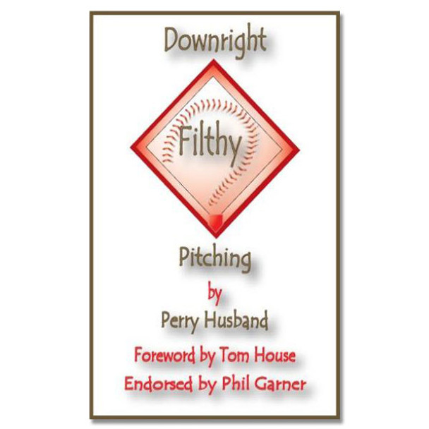 Downright Filthy Pitching Book
