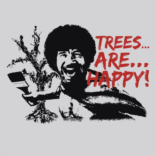 Trees...Are...Happy!