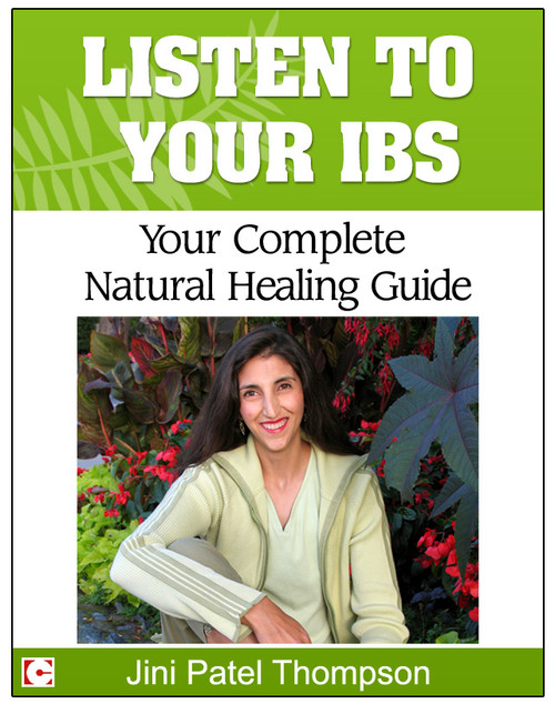 LISTEN TO YOUR IBS: Your Complete Natural Healing Guide (eBook) - by Jini Patel Thompson