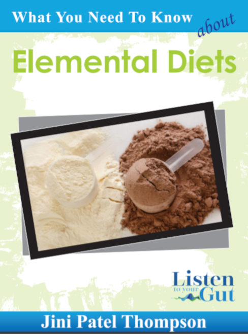 What You Need To Know About Elemental Diets (eBook) - By Jini Patel Thompson