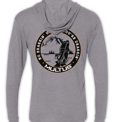 "Multus ""No Braggin' Unless You're Draggin"" lucky hunting Hoodie"
