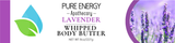 Body Butter (Lavender) Pure Energy Apothecary Label