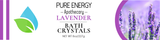 Bath Crystals (Lavender) Pure Energy Apothecary Label