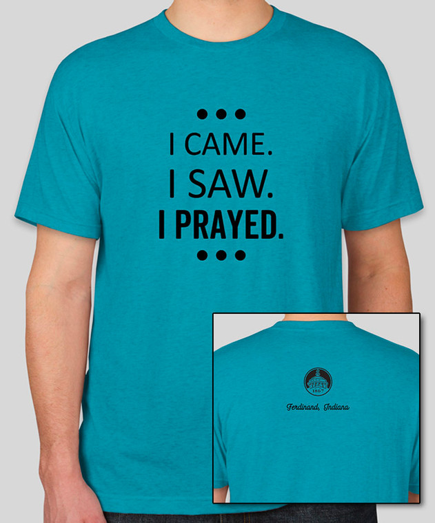 I Came. I Saw. I Prayed. T-shirt (Large)