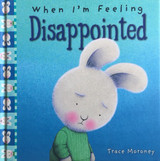 When I'm Feeling Disappointed Trace Moroney