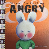When I'm Feeling Angry Trace Moroney