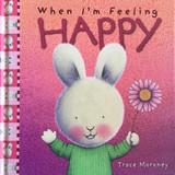 When I'm Feeling Happy Trace Moroney