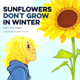 Sunflowers Don't Grow in Winter Emily Holdaway