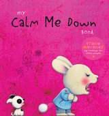 My Calm Me Down Book  Trace Moroney