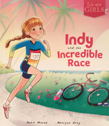 We Are Girls ~ Indy and the Incredible Race