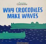 Australian Geographic - Why Crocodiles Make Waves