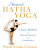 Advanced Hatha Yoga: Classic Methods of Physical Education and Concentration - ISBN: 9781594774539