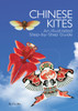 Chinese Kites: An Illustrated Step-by-Step Guide - ISBN: 9781602200142