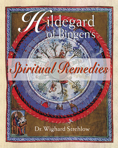 Hildegard of Bingen's Spiritual Remedies:  - ISBN: 9780892819850