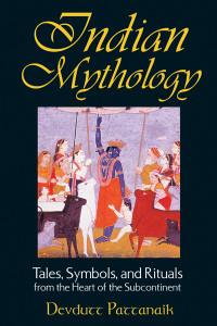 Indian Mythology: Tales, Symbols, and Rituals from the Heart of the Subcontinent - ISBN: 9780892818709