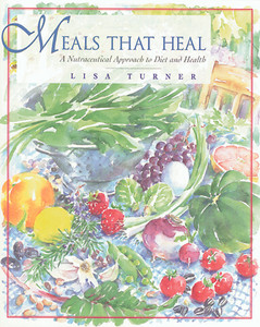 Meals That Heal: A Nutraceutical Approach to Diet and Health - ISBN: 9780892816255