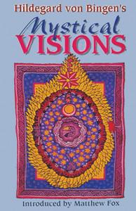 Hildegard von Bingen's Mystical Visions: Translated from <I>Scivias</I> - ISBN: 9781879181298