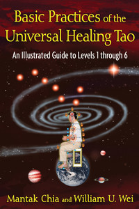 Basic Practices of the Universal Healing Tao: An Illustrated Guide to Levels 1 through 6 - ISBN: 9781594773341