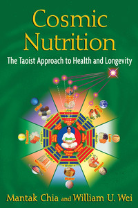Cosmic Nutrition: The Taoist Approach to Health and Longevity - ISBN: 9781594774706