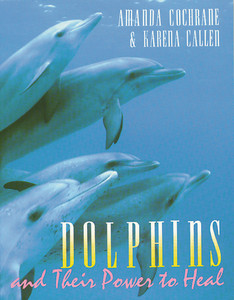 Dolphins and Their Power to Heal:  - ISBN: 9780892814763