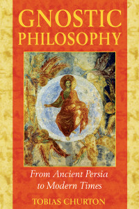 Gnostic Philosophy: From Ancient Persia to Modern Times - ISBN: 9781594770357