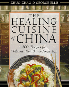 The Healing Cuisine of China: 300 Recipes for Vibrant Health and Longevity - ISBN: 9780892817788