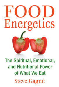 Food Energetics: The Spiritual, Emotional, and Nutritional Power of What We Eat - ISBN: 9781594772429