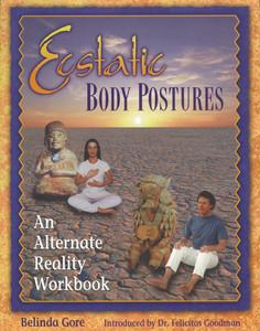 Ecstatic Body Postures: An Alternate Reality Workbook - ISBN: 9781879181229