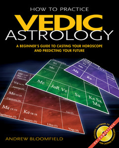 How to Practice Vedic Astrology: A Beginner's Guide to Casting Your Horoscope and Predicting Your Future - ISBN: 9780892810857