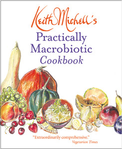 Keith Michell's Practically Macrobiotic Cookbook:  - ISBN: 9780892818488