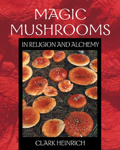 Magic Mushrooms in Religion and Alchemy:  - ISBN: 9780892819973