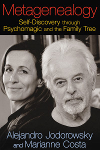 Metagenealogy: Self-Discovery through Psychomagic and the Family Tree - ISBN: 9781620551035