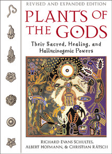 Plants of the Gods: Their Sacred, Healing, and Hallucinogenic Powers - ISBN: 9780892819799