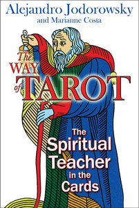 The Way of Tarot: The Spiritual Teacher in the Cards - ISBN: 9781594772634
