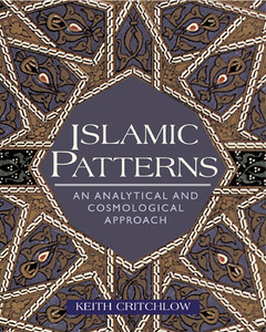 Islamic Patterns: An Analytical and Cosmological Approach - ISBN: 9780892818037