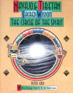 Navajo and Tibetan Sacred Wisdom: The Circle of the Spirit:  - ISBN: 9780892814114