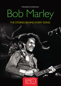 Bob Marley: The Stories Behind Every Song - ISBN: 9781847327789