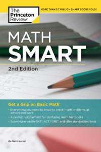 Math Smart, 2nd Edition: Get a Grip on Basic Math - ISBN: 9780375762161