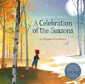 A Celebration of the Seasons: Goodnight Songs: Illustrated by Twelve Award-Winning Picture Book Artists - ISBN: 9781454904472