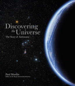 Discovering the Universe: The Story of Astronomy - ISBN: 9780233004426