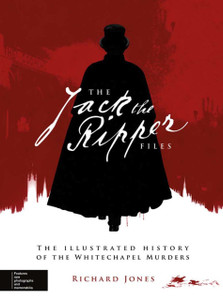 The Jack the Ripper Files: The Illustrated History of the Whitechapel Murders - ISBN: 9780233004730
