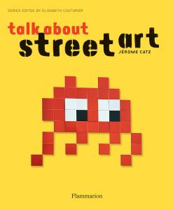 Talk About Street Art:  - ISBN: 9782080203137
