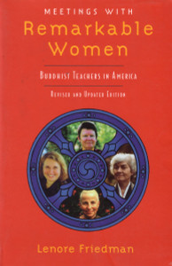 Meetings with Remarkable Women: Buddhist Teachers in America - ISBN: 9781570624742