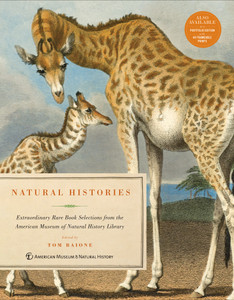 Natural Histories: Extraordinary Rare Book Selections from the American Museum of Natural History Library - ISBN: 9781454912149