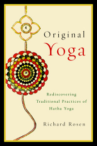 Original Yoga: Rediscovering Traditional Practices of Hatha Yoga - ISBN: 9781590308134