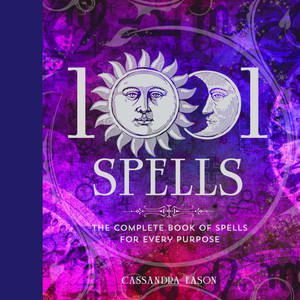 1001 Spells: The Complete Book of Spells for Every Purpose - ISBN: 9781454917410